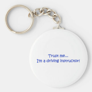 Trust Me I'm A Driving Instructor Keychain
