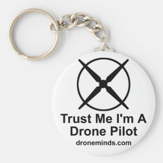 Trust Me I'm A Drone Pilot Keychain