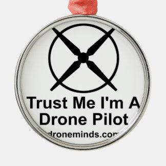 Trust Me I'm A Drone Pilot Silver-Colored Round Ornament