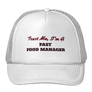 Trust me I'm a Fast Food Manager Trucker Hat