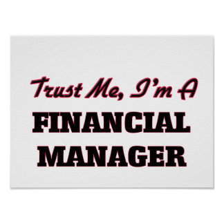 Trust me I'm a Financial Manager Posters