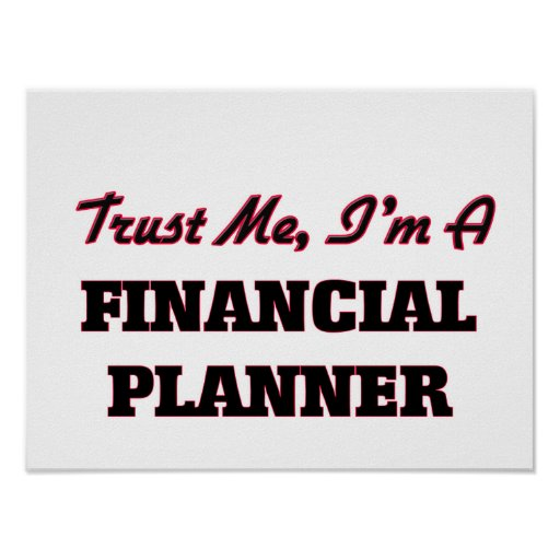 Trust me I'm a Financial Planner Posters