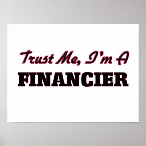 Trust me I'm a Financier Print