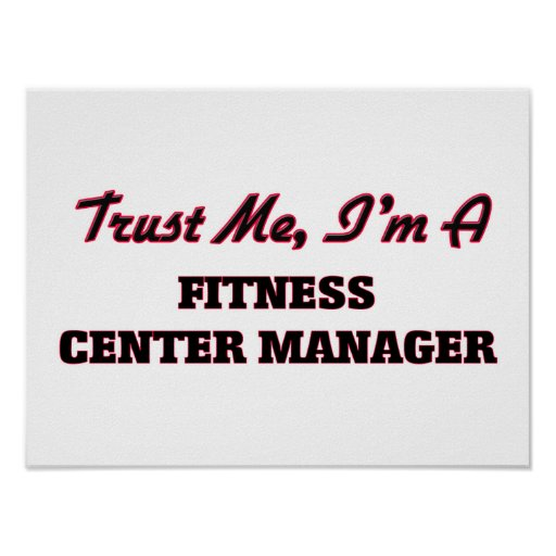 Trust me I'm a Fitness Center Manager Poster