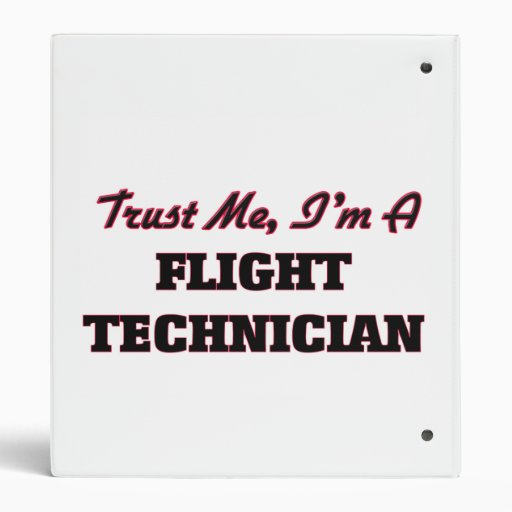 Trust me I'm a Flight Technician Binders