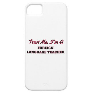 Trust me I'm a Foreign Language Teacher iPhone 5 Cover