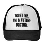 Trust Me.  I'm a Future Doctor. Hat