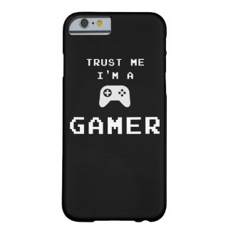 Trust me! I'm a Gamer - Trust a Gamer Barely There iPhone 6 Case