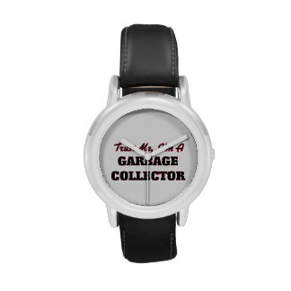 Trust me I'm a Garbage Collector Wrist Watch