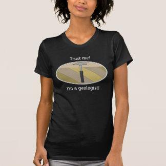 Trust Me, I'm A Geologist! T-Shirt