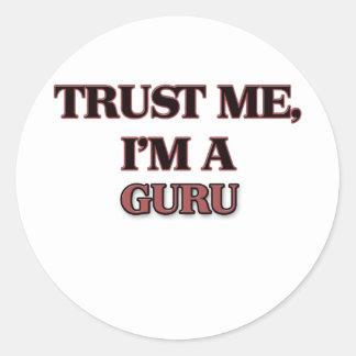 Trust Me I'm A GURU Classic Round Sticker