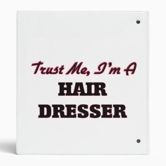 Trust me I'm a Hair Dresser 3 Ring Binders