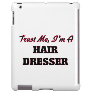 Trust me I'm a Hair Dresser