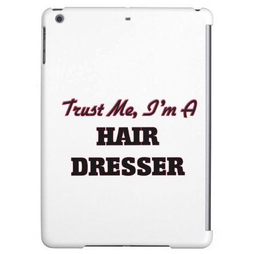 Trust me I'm a Hair Dresser iPad Air Cases