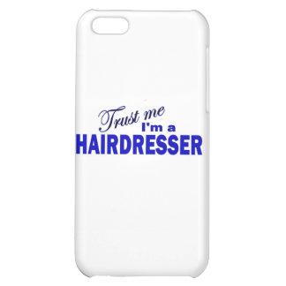 Trust Me I'm a Hair Dresser iPhone 5C Cover