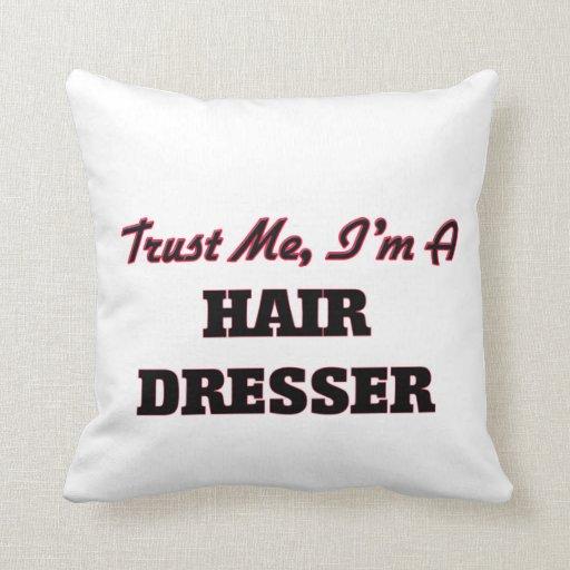 Trust me I'm a Hair Dresser Pillows