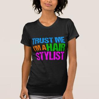 Trust Me I'm a Hair Stylist T-Shirt