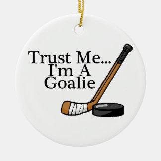 Trust Me Im A Hockey Goalie Ceramic Ornament