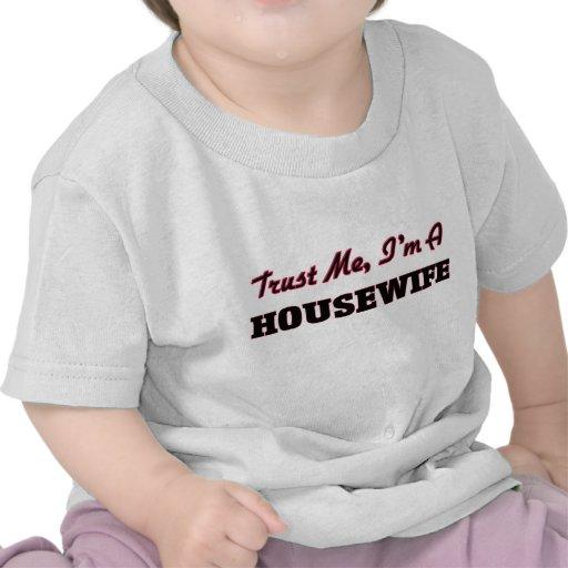 Trust me I'm a Housewife Tee Shirt