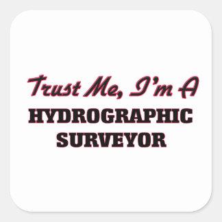 Trust me I'm a Hydrographic Surveyor Square Sticker