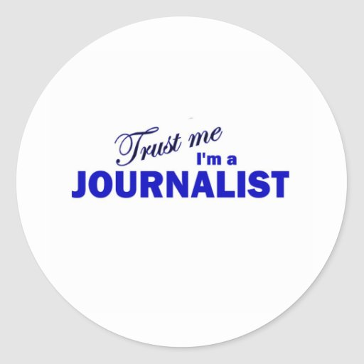 Trust Me I'm a Journalist Round Stickers