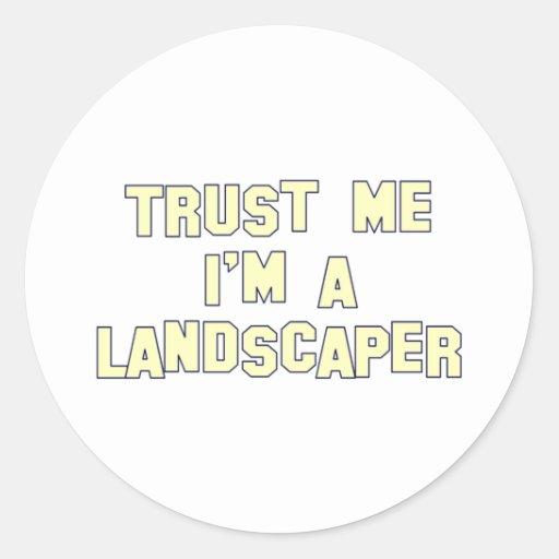 Trust Me I'm a Landscaper Sticker