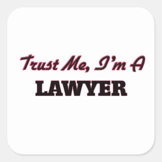 Trust me I'm a Lawyer Square Sticker