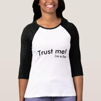 Trust me!, i'm a liar T-Shirt