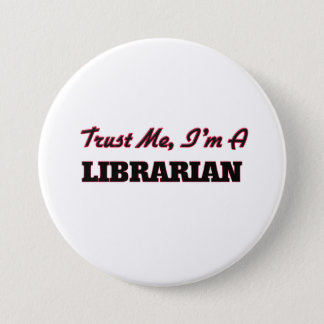 Trust me I'm a Librarian 3 Inch Round Button
