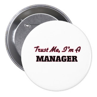 Trust me I'm a Manager Pinback Button
