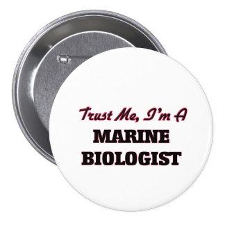 Trust me I'm a Marine Biologist Pinback Button