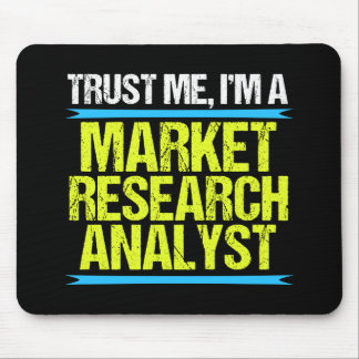 Trust Me I'm a Market Research Analyst Mouse Pad