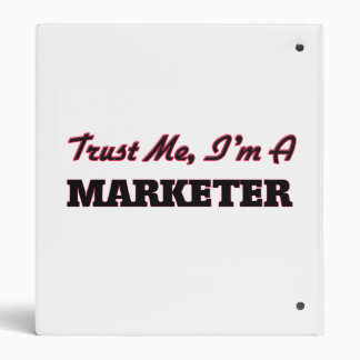 Trust me I'm a Marketer 3 Ring Binder