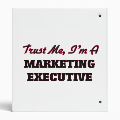 Trust me I'm a Marketing Executive 3 Ring Binders
