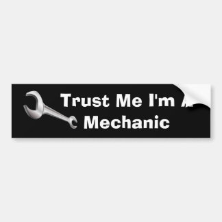Trust Me I'm A Mechanic Auto Repair Breakdown Bumper Sticker