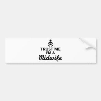 Trust me I'm a Midwife Bumper Sticker