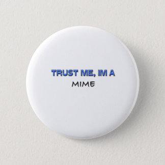 Trust Me I'm a Mime 2 Inch Round Button