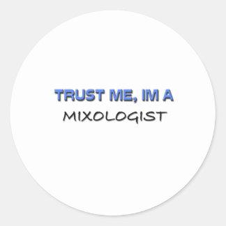Trust Me I'm a Mixologist Round Sticker