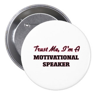 Trust me I'm a Motivational Speaker 3 Inch Round Button