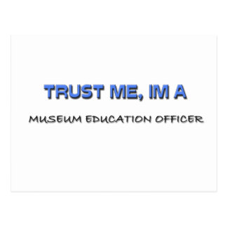 Trust Me I'm a Museum Education Officer Postcard