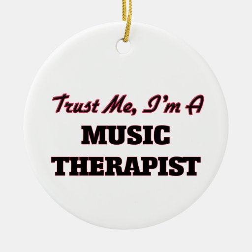 Trust me I'm a Music arapist Christmas Tree Ornaments