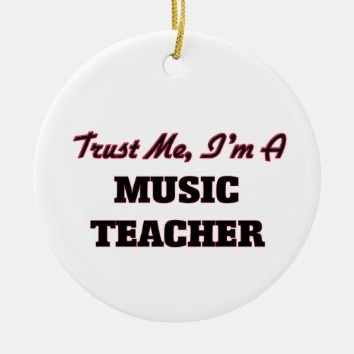 Trust me I'm a Music Teacher Ornament