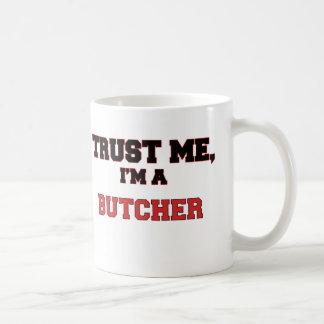 Trust Me I'm a My Butcher Coffee Mug