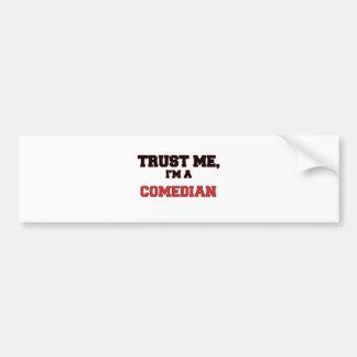 Trust Me I'm a My Comedian Bumper Sticker