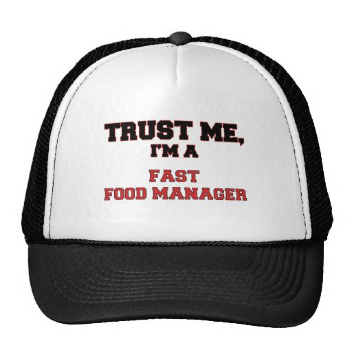 Trust Me I'm a My Fast Food Manager Trucker Hats