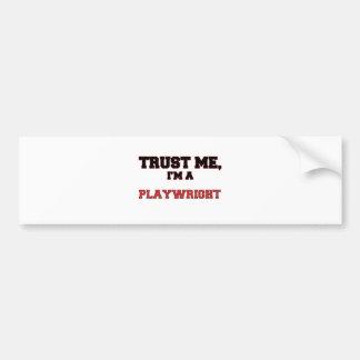 Trust Me I'm a My Playwright Bumper Stickers