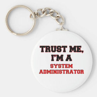 Trust Me I'm a My System Administrator Keychain