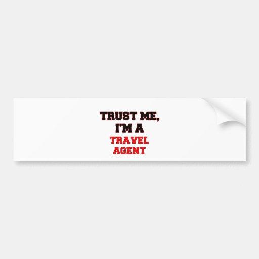 Trust Me I'm a My Travel Agent Bumper Stickers