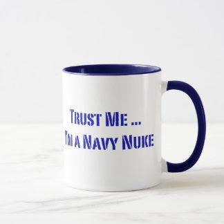 Trust Me I'm a Navy Nuke Mug