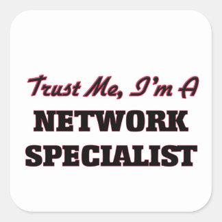 Trust me I'm a Network Specialist Square Sticker